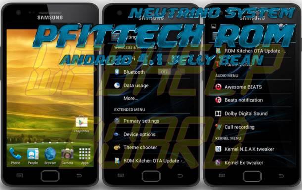 pfittech3 610x384 - Neutrino System PFittech Android 4.1.1 Jelly Bean para o Samsung Galaxy S2 GT-i9100