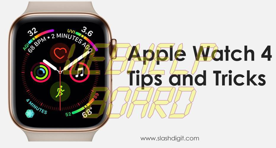 Apple Watch 4 Tips And Tricks