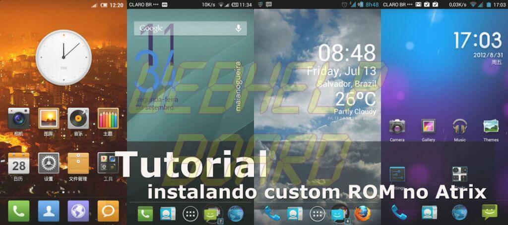 instalando ROM atrix - Tutorial: Instalando qualquer Custom ROM no Motorola Atrix 4G MB860 BR